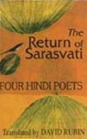 The Return of Sarasvati: Four Hindi Poets