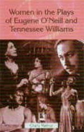 Women in the Plays of Eugene O'Neill and Tennessee Williams