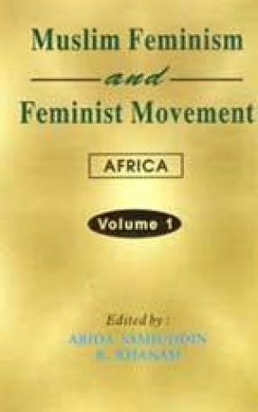 Muslim Feminism and Feminist Movement: Africa (In 2 Volumes)