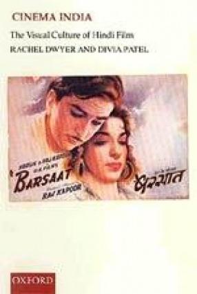 Cinema India: The Visual Culture of Hindi Film