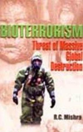 Bioterrorism: Threat of Massive Global Destruction