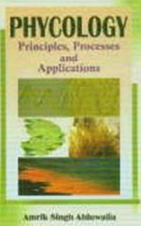 Phycology: Principles, Processes and Applications