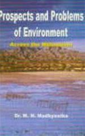 Prospects and Problems of Environment: Across the Millennium