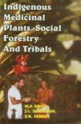 Indigenous Medicinal Plants, Social Forestry And Tribals