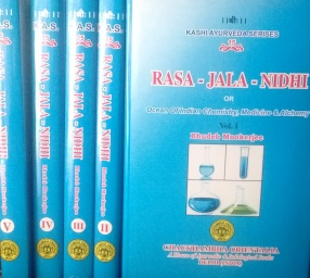 Rasa-Jala-Nidhi or Ocean of Indian Chemistry, Medicine & Alchemy (In 5 Volumes)