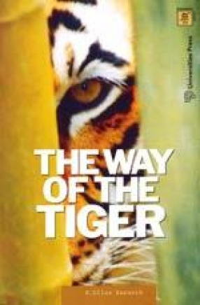 The Way of the Tiger: Natural History and Conservation of the Endangered Big Cat