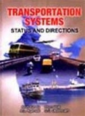 Transportation systems : status and directions : papers presented at the National Conference on Transportation Systems (NCTS), held at Indian Institute of Technology, New Delhi, April 24-26, 2002