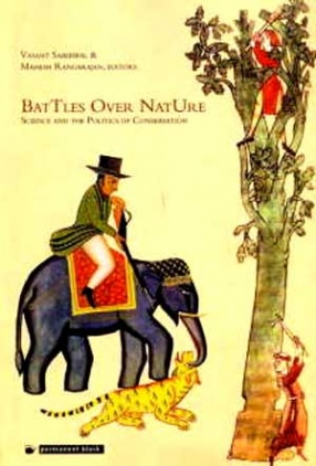 Battles Over Nature: Science and the Politics of Conservation