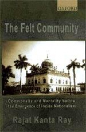The Felt Community: Commonalty and Mentality Before the Emergence of Indian Nationalism