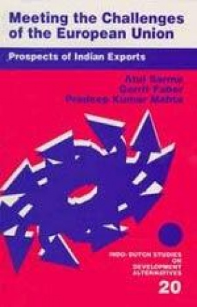 Meeting the Challenges of the European Union: Prospects of Indian Exports