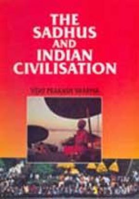 The Sadhus and Indian Civilisation