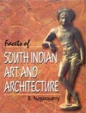 Facets of South Indian Art and Architecture (In 2 Volumes)