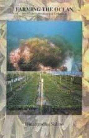 Farming the Ocean: Seaweeds Cultivation and Utilization