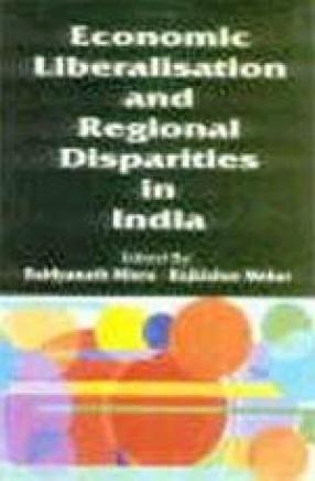 Economic Liberalisation and Regional Disparities in India