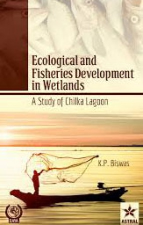 Ecological and Fisheries Development in Wetlands: A Study of Chilka Lagoon