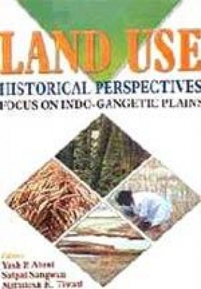 Land use: Historical Perspectives: Focus on Indo-Gangetic Plains