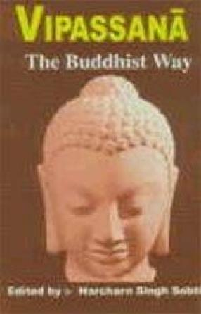 Vipassana: The Buddhist Way (The Based on Pali Sources)