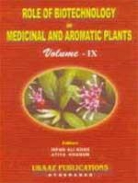Role of Biotechnology in Medicinal and Aromatic Plants (Volume IX)