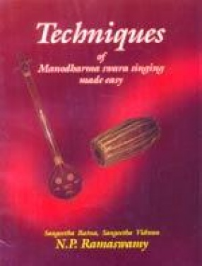 Techniques of Manodharma Swara Singing Made Easy