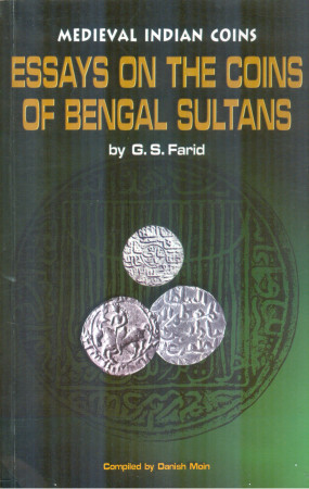 Medieval Indian Coins: Essays on the Coins of Bengal Sultans