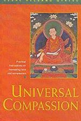 Universal Compassion: Transforming Your Life Through Love and Compassion