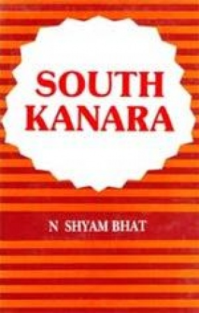 South Kanara (1799-1860): A Study in Colonial Administration and Regional Response