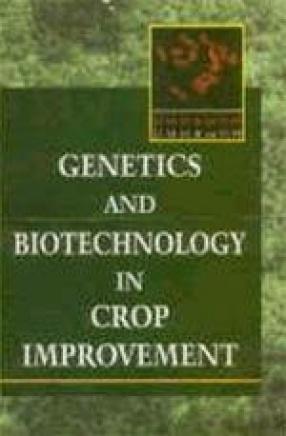 Genetics and Biotechnology in Crop Improvement