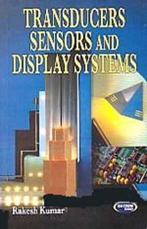 Transducers Sensors and Display Systems: For Engineering Students