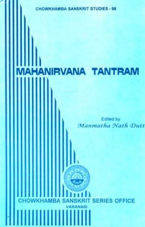 Mahanirvana Tantram: A Prose English Translation