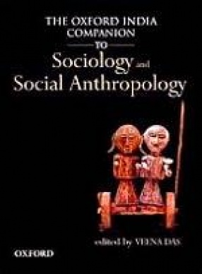 The Oxford India Companion to Sociology and Social Anthropology (In 2 Volumes)