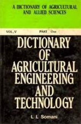 Dictionary of Agricultural Engineering and Technology (Volume 5 in 9 Parts)
