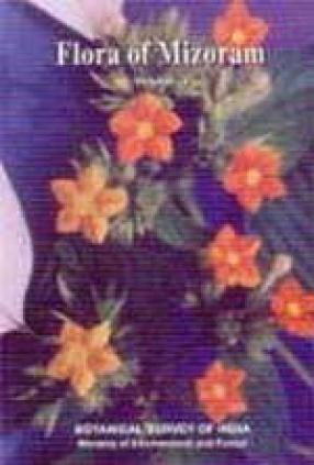 Flora of Mizoram: Ranunculaceae-Asteraceae (Volume I)