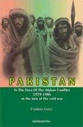 Pakistan: In the Face of the Afghan Conflict 1979-1985 at the Turn of the Cold War