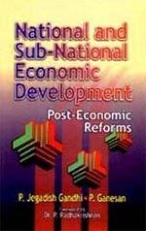 National and Sub-National Economic Development: Post Economic Reforms