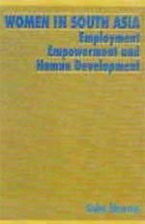 Women in South Asia: Employment, Empowerment and Human Development