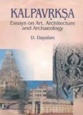 Kalpavrksa: Essays on Art, Architecture and Archaeology