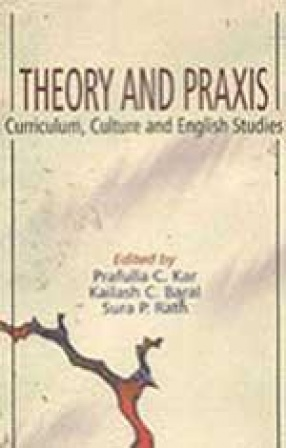 Theory and Praxis: Curriculum, Culture and English Studies
