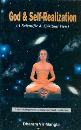 God & Self-Realization: A Scientific and Spiritual View