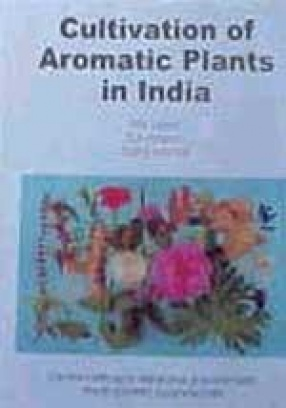 Cultivation of Aromatic Plants in India