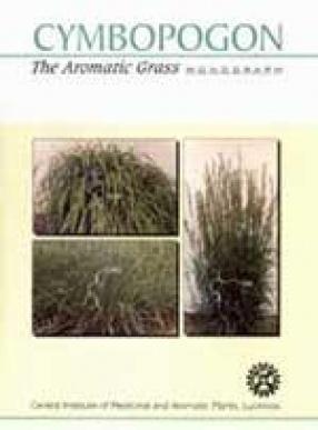 Cymbopogon: The Aromatic Grass Monograph