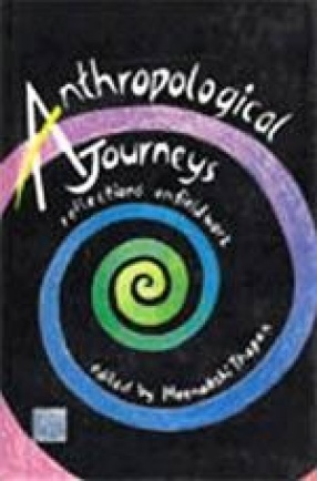 Anthropological Journeys: Reflections on Fieldwork