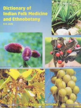 Dictionary of Indian Folk Medicine and Ethnobotany