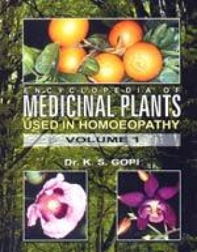 Encyclopedia of Medicinal Plants Used in Homoeopathy (Volume I)