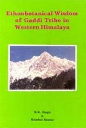 Ethnobotanical Wisdom of Gaddi Tribe in Western Himalaya