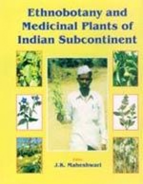 Ethnobotany and Medicinal Plants of Indian Subcontinent