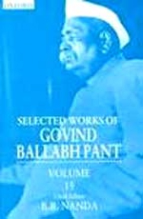 Selected Works of Govind Ballabh Pant (Volume 15)