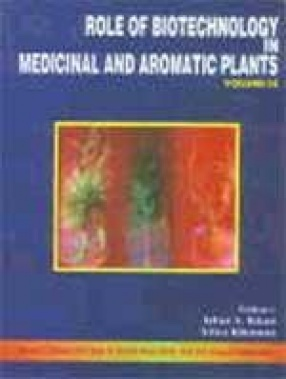 Role of Biotechnology in Medicinal and Aromatic Plants (Volume III)
