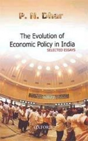 Evolution of Economic Policy in India: Selected Essays