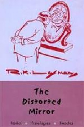 The Distorted Mirror: Stories, Travelogues, Sketches