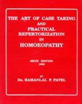 The Art of Case Taking and Practical Repertorization in Homoeopathy